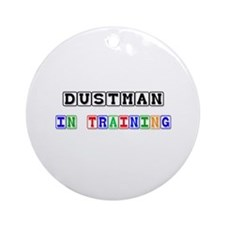 Dustman In Training Ornament (Round)