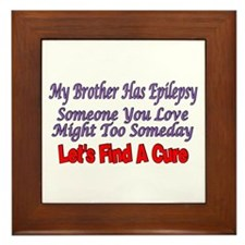 My Brother Has Epilepsy Find A CUre Framed Tile