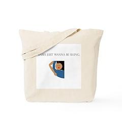 Wanna Be Slung 2 Tote Bag