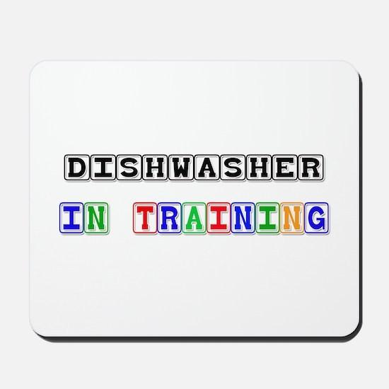 Dishwasher In Training Mousepad