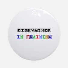 Dishwasher In Training Ornament (Round)