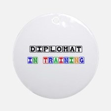 Diplomat In Training Ornament (Round)