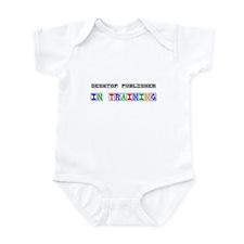 Desktop Publisher In Training Infant Bodysuit