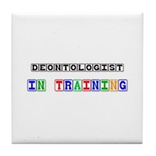 Deontologist In Training Tile Coaster