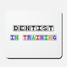 Dentist In Training Mousepad