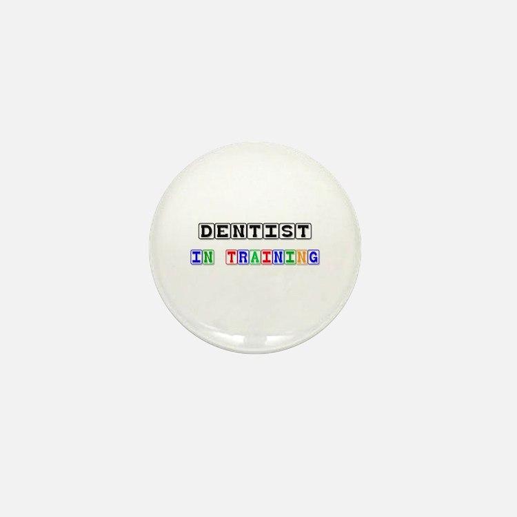 Dentist In Training Mini Button
