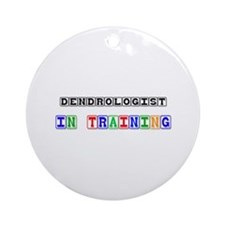 Dendrologist In Training Ornament (Round)