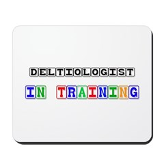 Deltiologist In Training Mousepad