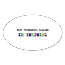 Data Processing Manager In Training Oval Decal