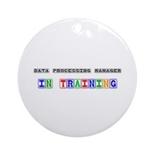 Data Processing Manager In Training Ornament (Roun