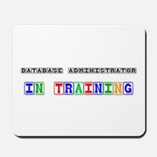 Database Administrator In Training Mousepad