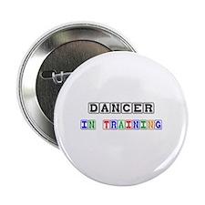 """Dancer In Training 2.25"""" Button"""