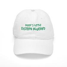 Daddys little Eastern Bluebir Baseball Cap