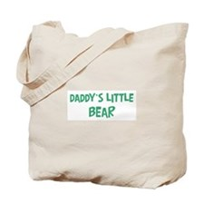 Daddys little Bear Tote Bag