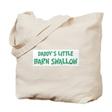 Daddys little Barn Swallow Tote Bag