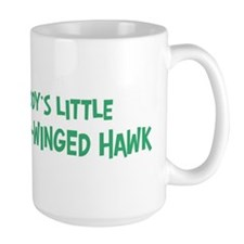 Daddys little Broad-Winged Ha Mug