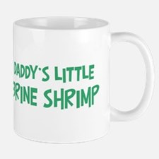 Daddys little Brine Shrimp Mug