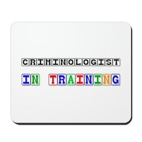 Criminologist In Training Mousepad