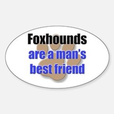 Foxhounds man's best friend Oval Decal