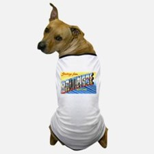 Baltimore Maryland Greetings Dog T-Shirt