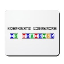 Corporate Librarian In Training Mousepad
