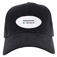 Contractor In Training Baseball Hat