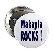Makayla Rocks ! Button