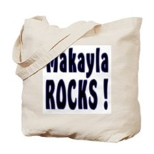 Makayla Rocks ! Tote Bag