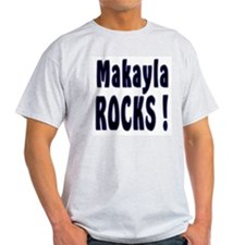 Makayla Rocks ! Ash Grey T-Shirt