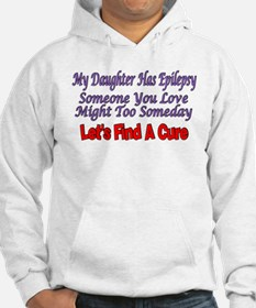 My Daughter Has Epilepsy Find A Cure Hoodie