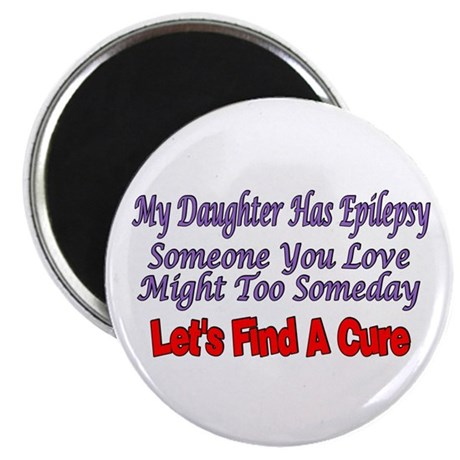 My Daughter Has Epilepsy Find A Cure Magnet