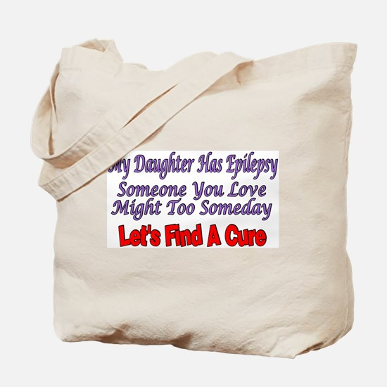 My Daughter Has Epilepsy Find A Cure Tote Bag