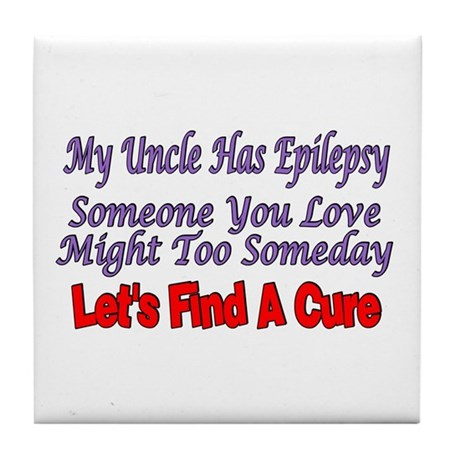 My Uncle Has Epilepsy Find A Cure Tile Coaster