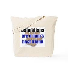 Dalmatians man's best friend Tote Bag