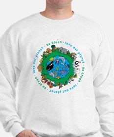 Be Green Love our planet Sweatshirt
