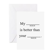 My Noun Is Better Than Your Noun Greeting Card