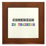Comedian In Training Framed Tile
