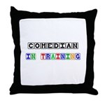Comedian In Training Throw Pillow