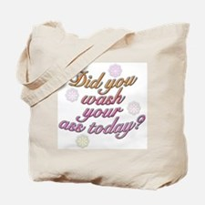 Did You Wash Your Ass Today? Tote Bag