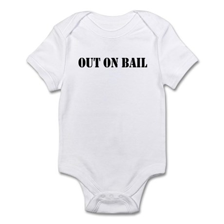 Out On Bail Infant Bodysuit