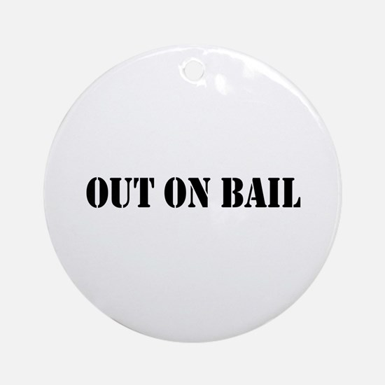 Out On Bail Ornament (Round)
