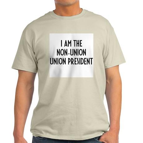 Non-Union Union President. Light T-Shirt