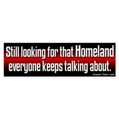 Looking for Homeland Bumper Bumper Sticker