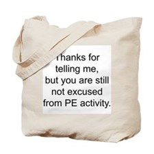 Thanks for telling me. Tote Bag