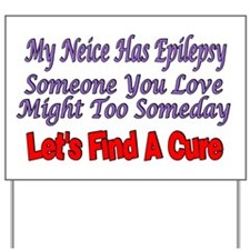 My Neice Has Epilepsy Find A Cure Yard Sign