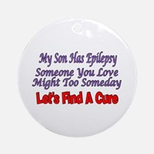 My Son Has Epilepsy Find A Cure Ornament (Round)