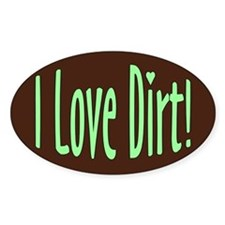 I Love Dirt Oval Stickers