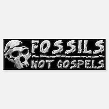 Fossils Not Gospels Bumper Bumper Bumper Sticker