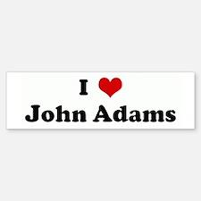 I Love John Adams Bumper Bumper Bumper Sticker