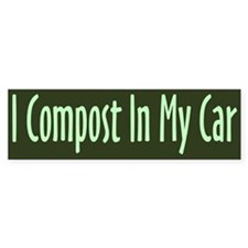 I Compost In My Car Bumper Car Sticker